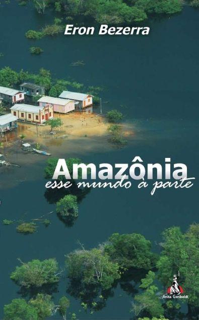 Amazônia, esse mundo à parte