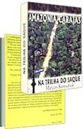 Amazônia-Carajás: na trilha do saque