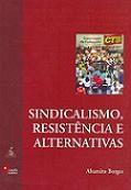 Sindicalismo, Resistência e Alternativas