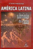 América Latina - Submissão ou Razão