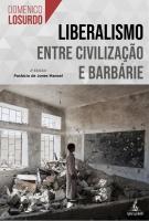 Liberalismo - Entre Civilização e Barbárie