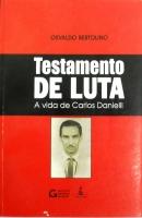 Testamento de Luta - A Vida de Carlos Danielli