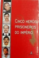 Cinco Heróis Prisioneiros do Império