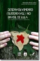 Desenvolvimento (Sustentável) no Brasil de Lula: Uma abordagem jurídico-ambiental