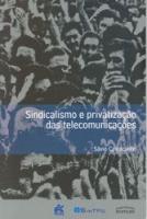 Sindicalismo e privatização das telecomunicações