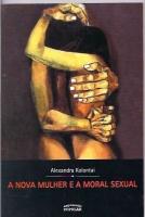 A Nova Mulher e a Moral Sexual