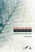 Guerrilha do Araguaia – A Esquerda em Armas