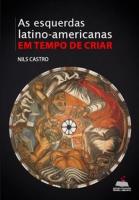 As esquerdas Latino-Americanas Em tempo de criar