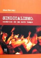 Sindicalismo: cenários de um novo tempo