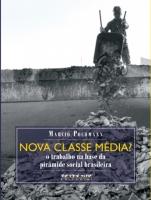 Nova Classe Média? - o trabalho na base da pirâmide social brasileira