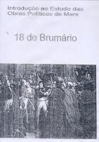 Introdução ao Estudo das Obras Políticas de Marx - 18 de Brumário
