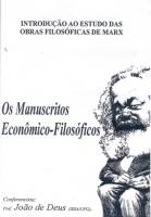 Introdução ao Estudo das Obras Filosóficas de Marx - Manuscritos Econômico-Filosóficos