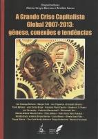 A grande crise capitalista Global 2007-2013: gênese,conexões e tendências