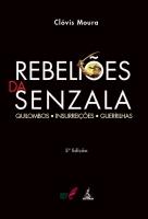 Rebeliões da Senzala, quilombos,insurreições,guerrilhas
