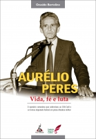 Aurélio Peres - Vida, fé e luta