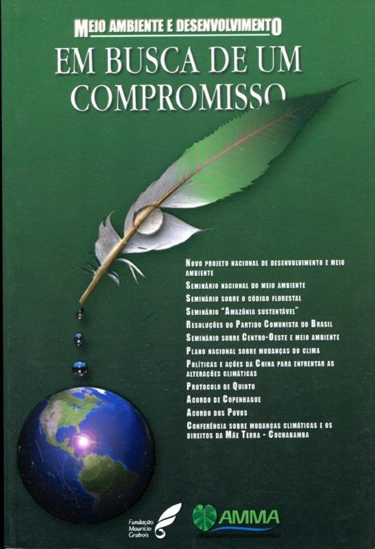 Meio Ambiente e Desenvolvimento - em busca de um compromisso